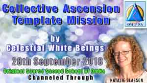 Collective Ascension Template Mission by the Celestial White Beings