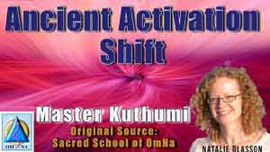 Ancient Activation Shift by Master Kuthumi