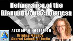 Deliverance of the Diamond Consciousness by Archangel Metatron