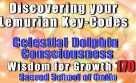 Discovering your Lemurian Key-Codes by Celestial Dolphin Consciousness