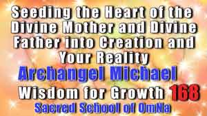 Seeding the Heart of the Divine Mother and Divine Father into Creation and Your Reality