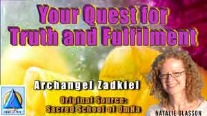 Your Quest for Truth and Fulfilment by Archangel Zadkiel
