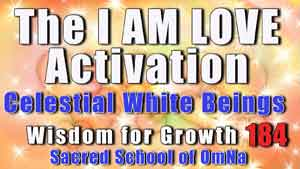 The I AM LOVE Activation     With the Celestial White Beings