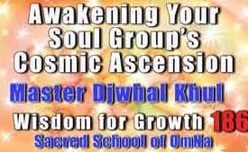 Awakening Your Soul Group's Cosmic Ascension Djwhal Khul