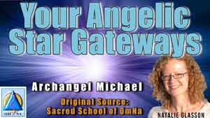Your Angelic Star Gateways by Archangel Michael